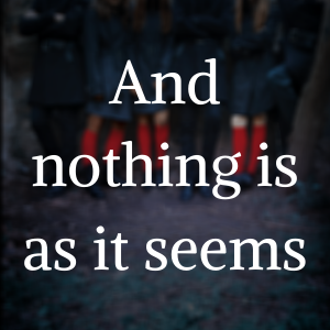 And nothing is as it seems