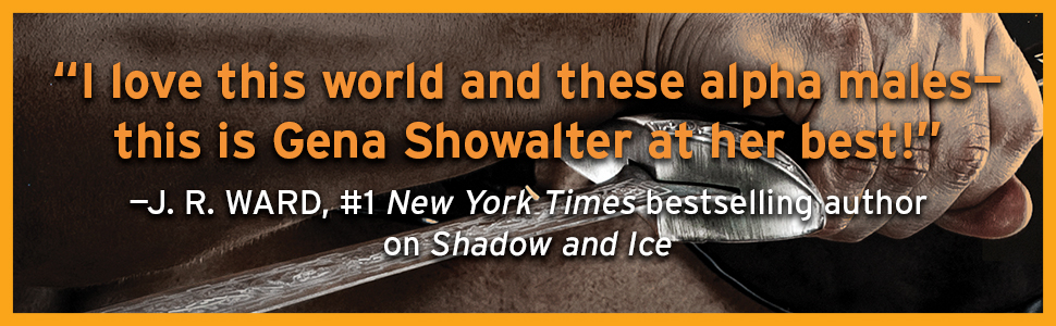 """""""I love this world and these alpha males--this is Gena Showalter at her best!""""--J.R. Ward"""
