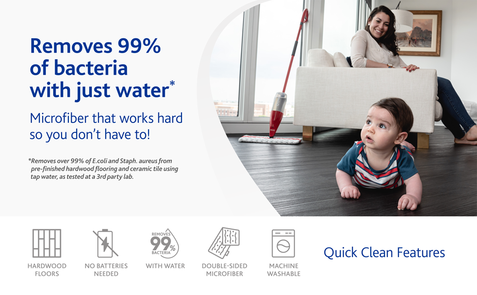 Removes 99 percent of bacteria with just water