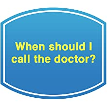 When should I call the doctor?