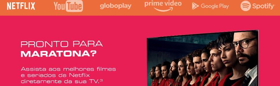Netflix, Youtube, Globoplay, Prime Video, Google Play, Spotiy