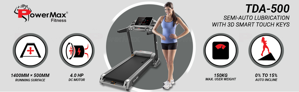 PowerMax Fitness TDA-500 Semi Auto lubrication Treadmill with 3D Smart Touch keys