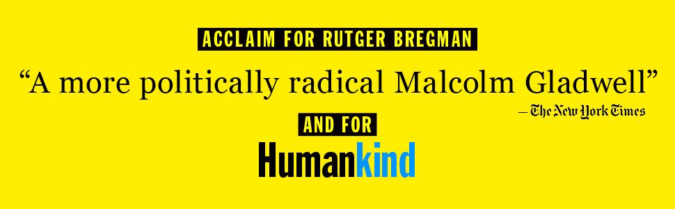 malcolm gladwell, rutger bregman, new york times, humankind