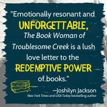 """""""Emotionally resonant and unforgettable, The Book Woman of Troublesome Creek is a lush love letter"""