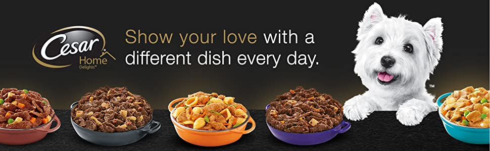 Show your love with a different dish; Variety; Flavor; Westie; Dog Food; Wet Dog Food; Cesar