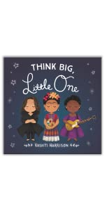 Think Big, Little One by Vashti Harrison