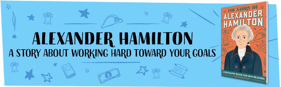 alexander hamilton, hamilton biography, alexander hamilton for kids, hamilton book, hamilton