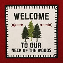 """""""Welcome to our Neck of the Woods"""" embroidered dishtowel."""