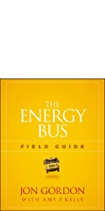 energy bus field guide, jon gordon, jon gordon books, jon gordon guides, jon gordon fables
