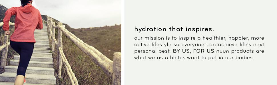 Hydration that inspires. By us, for us.