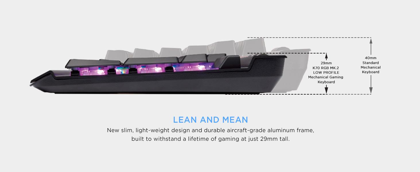 K70 RGB MK.2 LOW PROFILE GAMING KEYBOARD