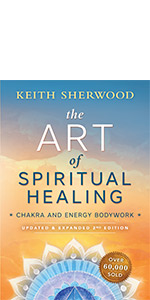 Keith Sherwood, energy healing, energy healing techniques, chakras, chakra healing