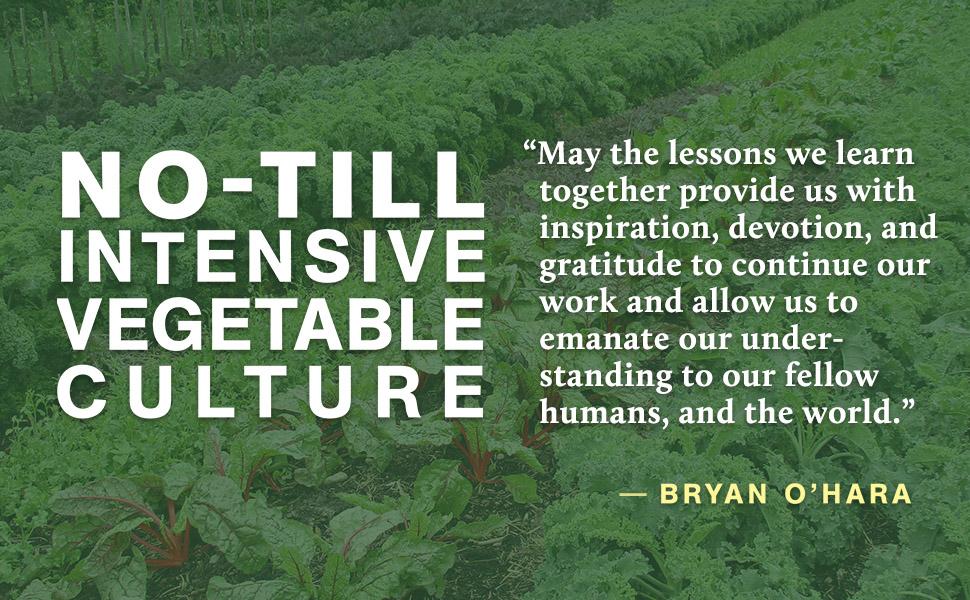 farming, Soil, Nutrition, biological, regenerative, vegetable growers, tillage, seed saving, mulch