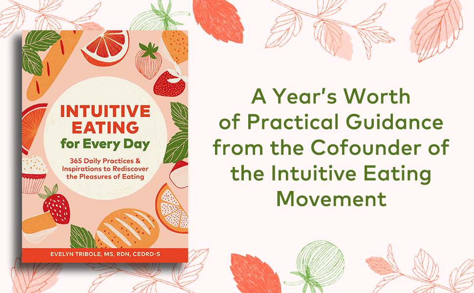 Intuitive Eating, anti-diet, Evelyn Tribole, healthy habits, self-help, body image, diet culture