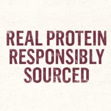 Made with real protein, responsibly sourced