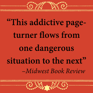 """This addictive page-turner flows from one dangerous situation to the next"" - Midwest Book Review"