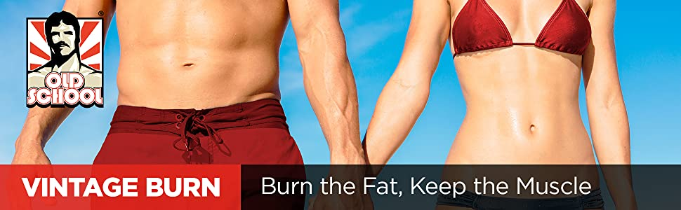Vintage Burn, muscle-preserving fat burner