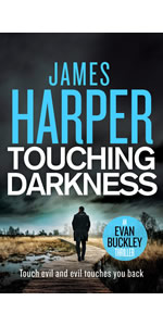 Touching Darkness by James Harper, Evan Buckley, private detective mystery