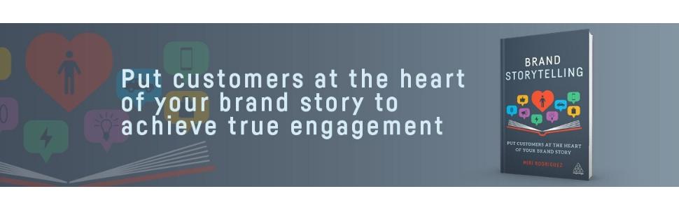 brand story storytelling customers engagement company marketing miri rodriguez