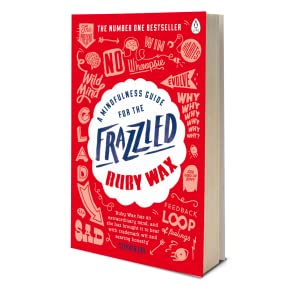 Ruby Wax How to be Human Frazzled Book Sane New World Comedian Mental Health Dawn French Stephen Fry