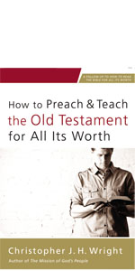 How to preach and teach the Old Testament