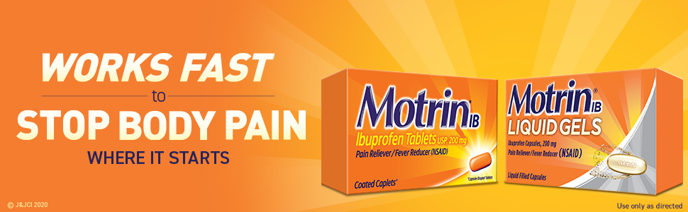 Works Fast to Stop Body Pain Where it Starts Motrin Ibuprofen Tablets amp; Liquid Gels Pain Relievers