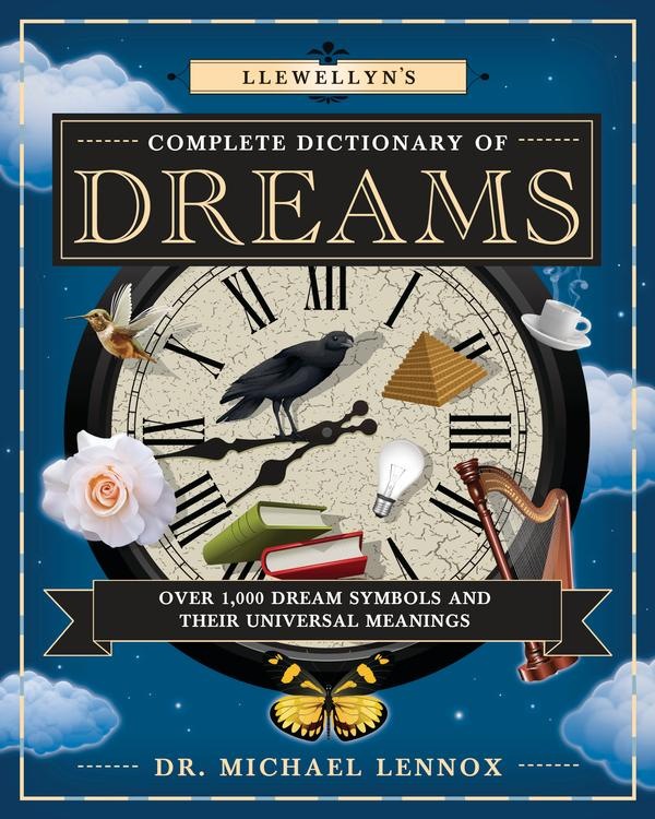 Llewellyns Complete Dictionary Of Dreams Over 1 000 Dream Symbols