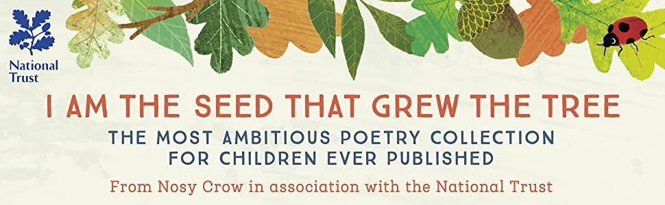 national trust i am the seed that grew the tree a nature poem for