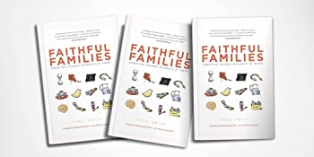 faithful families, family faith practices, traci smith, creating sacred moments at home