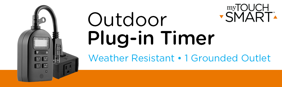 outdoor, plug in, timer, weather resistant, grounded outlet, mytouchsmart