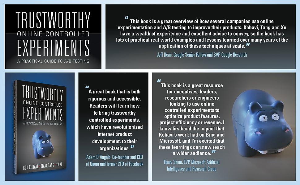 Trustworthy Online Controlled Experiments, Ron Kohavi, Diane Tang, Ya Xu, Cambridge University Press