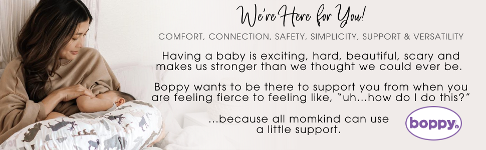 Boppy, The Boppy Company, Boppy Brand, Comfort, Connection, Safety, Simplicity, Support, Versatility