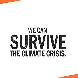 Survive the climate crisis