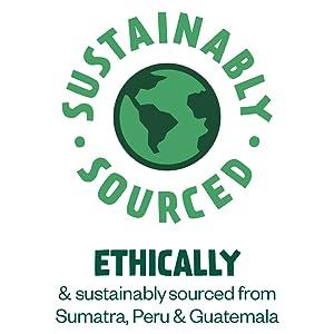 Ethically and Sustainably Sourced from Sumatra, Peru amp; Guatemala
