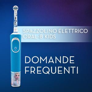 FAQ Spazzolino Elettrico Oral-B Kids