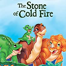 stone of cold fire, land before time, dinos, dinosaurs, friends, family, little foot, box set, dvd