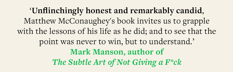 Matthew McConaughey, Autobiography, actor, Hollywood, Mark Manson