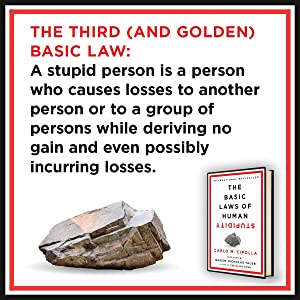third law: a stupid person is aperson who causes losses to another person while deriving no gain