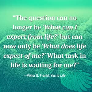 Viktor Frankl, yes to life, inspiration