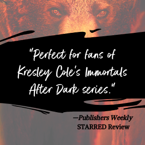 Perfect for fans of Kresley Cole's Immortals After Dark series