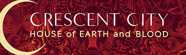 Crescent City, Sarah J Maas, House of Earth and Blood, Fantasy Fiction, Bestselling Fiction