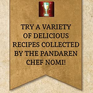 Try a variety of delicious recipes collected by the Pandaren chef Nomi!