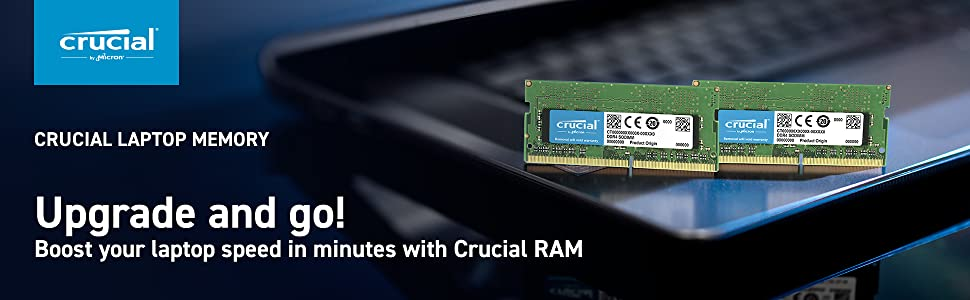 CRUCIAL LAPTOP MEMORY - Upgrade and go! Boost your laptop speed in minutes with Crucial RAM