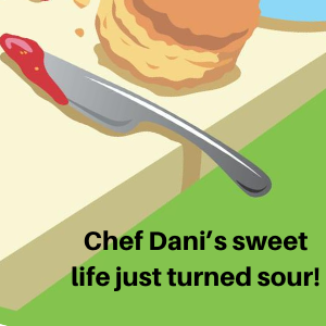 Chef Dani's sweet life just turned sour!