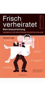 Tiger, Frisch verheiratet - Betriebsanleitung