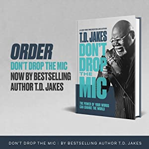 TD Jakes Don't Drop the Mic the power of your words to change the world public speaking how to book