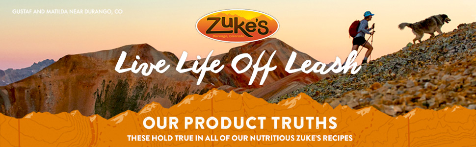 Zuke's Live Life Off Leash - Our product truths