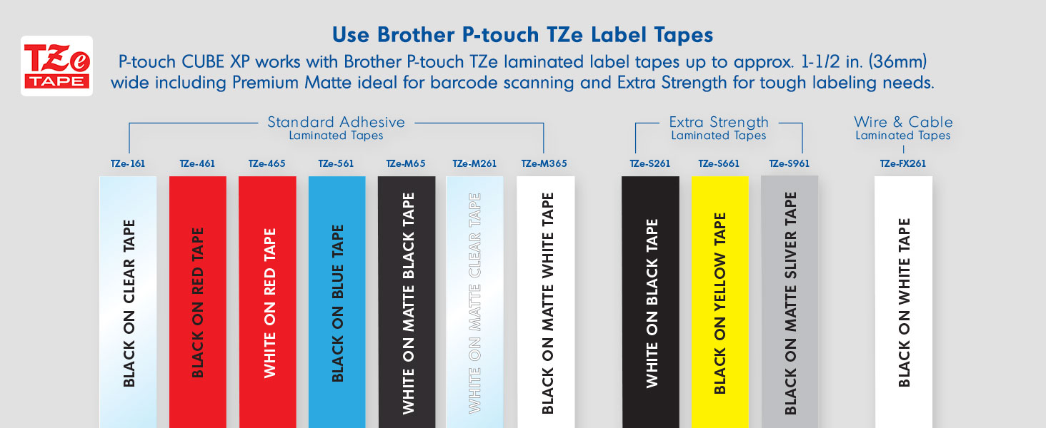 USE BROTHER P-TOUCH TZE LABEL TAPES.