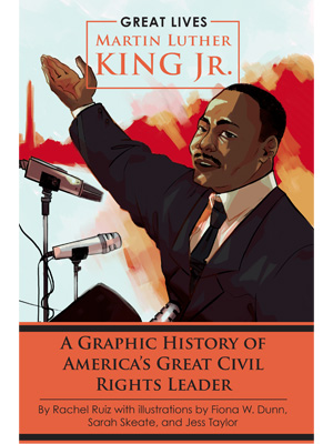 Great Lives, Martin Luther King Jr. cove, graphic novel, graphic history, civil rights