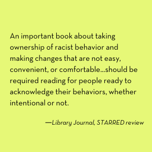 an import book about taking ownership of racist behavior and making changes that are not easy